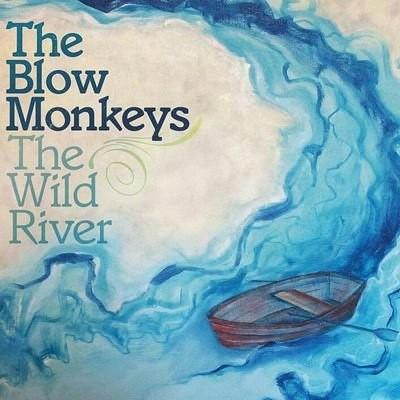 Blow Monkeys - Wild River