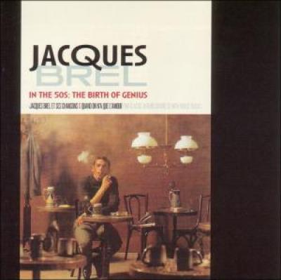 Brel, Jacques - In The 50's: The Birth.. (cover)