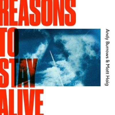 Burrows, Andy & Matt Haig - Reasons To Stay Alive (LP)