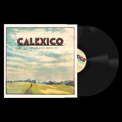 Calexico - Thread That Keeps Us (2LP)
