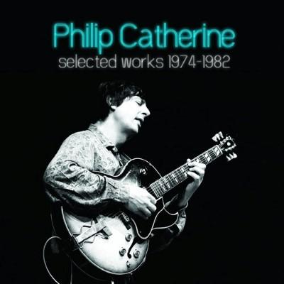 Catherine, Philip - Selected Works 1974-1982 (5CD)