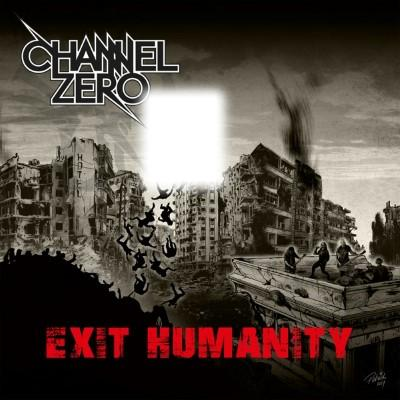 Channel Zero - Exit Humanity