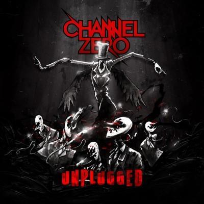 Channel Zero - Unplugged