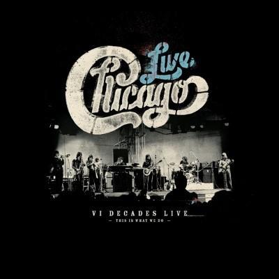 Chicago - VI Decades Live (4CD+DVD)