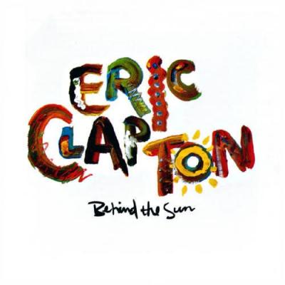 Clapton, Eric - Behind the Sun (2LP)