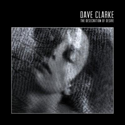 Clarke, Dave - Desecration of Desire (Coloured Vinyl) (2LP)
