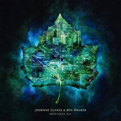 Clarke, Josienne & Ben Walker - Seedlings All (LP)