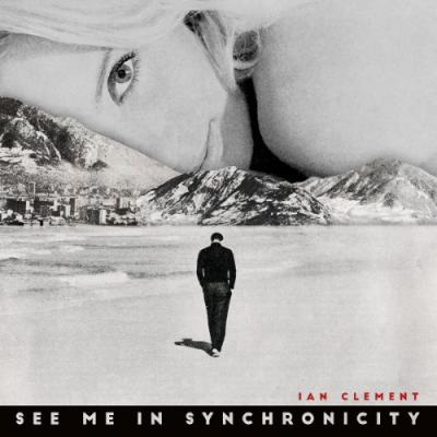 Clement, Ian - See Me In Synchronicity (LP)