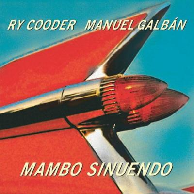 Cooder, Ry & Manuel Galba - Mambo Sinuendo (2LP)