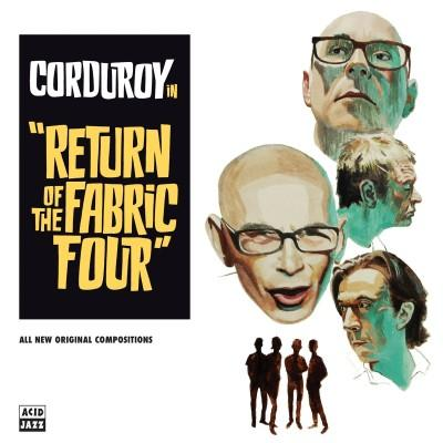 Corduroy - Return of the Fabric Four (LP+Download)