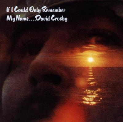 Crosby, David - If I Could Only Remember My Name