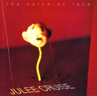 Cruise, Julee - Voice of Love