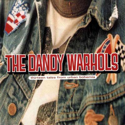 Dandy Warhols - Thirteen Tales From Urban Bohemia (cover)