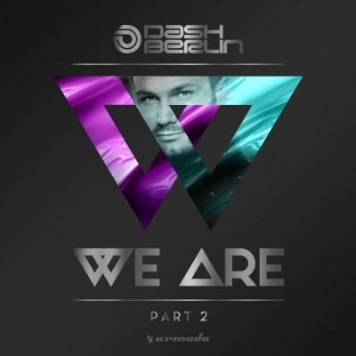 Dash Berlin - We Are (Part 2)