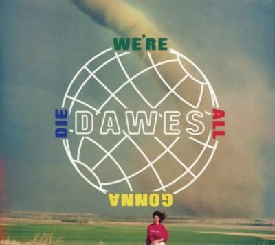 Dawes - We're All Gonna Die (LP)