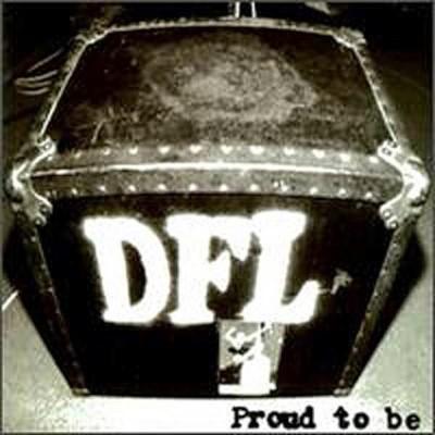 Dead Fucking Last (DFL) - Proud To Be (LP)