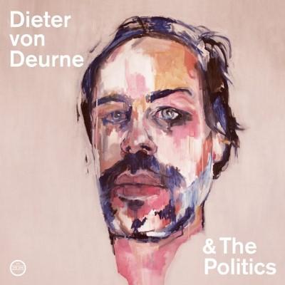 Deurne, Dieter von - Dieter von Deurne & the Politics (LP)