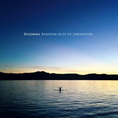 Dilemma - Random Acts of Liberation (2LP)