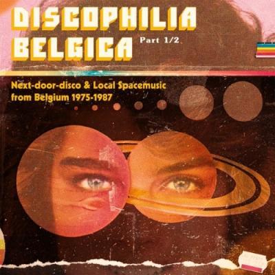 Discophilia Belgica (Next-Door Disco & Local Space Music From Belgium) (Part 1) (2LP)