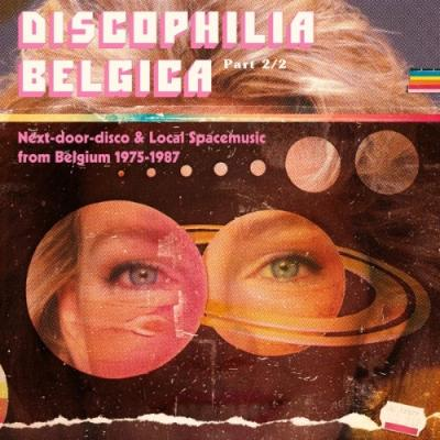 Discophilia Belgica (Next-Door Disco & Local Space Music From Belgium) (Part 2) (2LP)