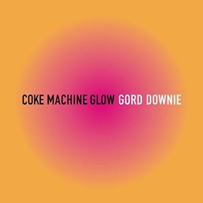 Downie, Gord - Coke Machine Glow (LP)