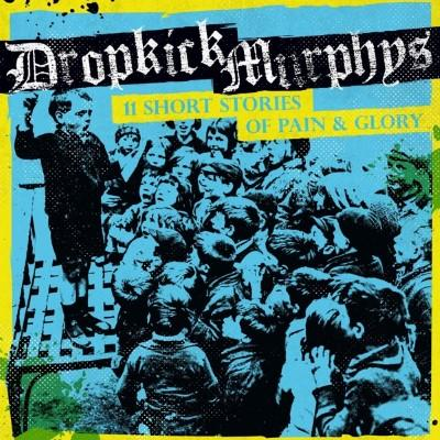 Dropkick Murphys - 11 Short Stories Of Pain & Glory (LP)