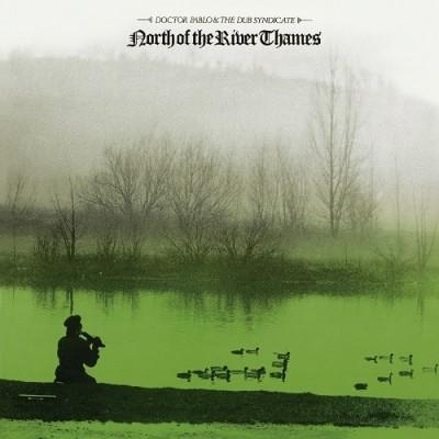 Dub Syndicate - North of the River Thames (LP+Download)