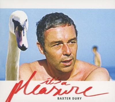 Dury, Baxter - Its A Pleasure
