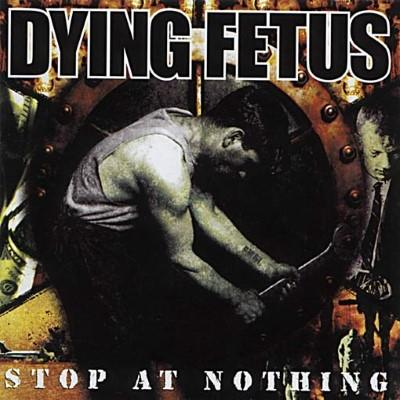 Dying Fetus - Stop At Nothing (LP+Download)