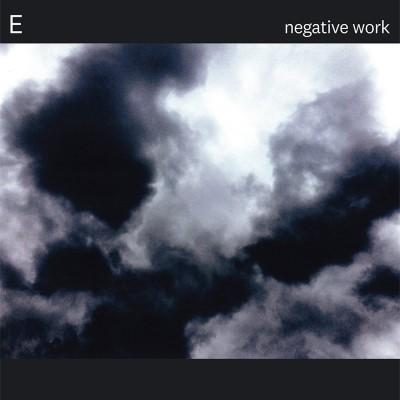 E - Negative Work (LP)