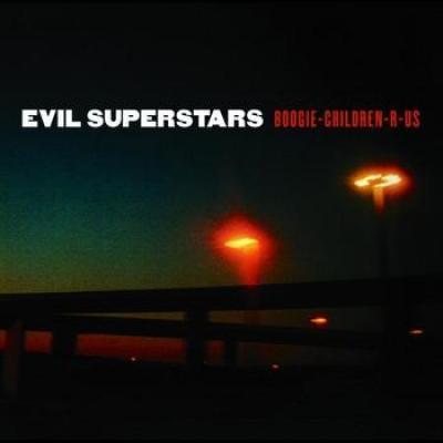 Evil Superstars - Boogie Children-R-Us (LP)