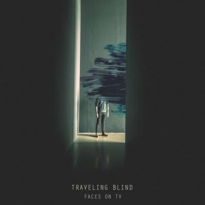 Faces On Tv - Traveling Blind