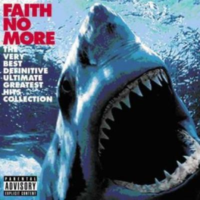 Faith No More - Very Best Definitive Ultimate Greatest Hits (2CD) (cover)