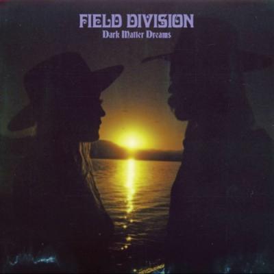 Field Division - Dark Matter Dreams (LP+Download)