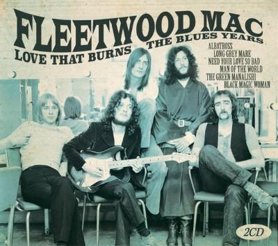 Fleetwood Mac - Love That Burns The Blues Years (2CD)