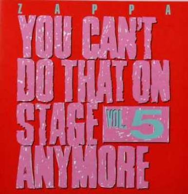Frank Zappa - You Can't Do That On Stage Anymore Vol. 5 (2CD) (cover)