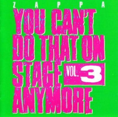 Frank Zappa You Can T Do That On Stage Anymore Vol 3