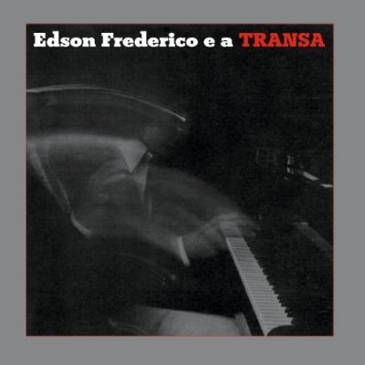 Frederico, Edson - E a Transa (LP)
