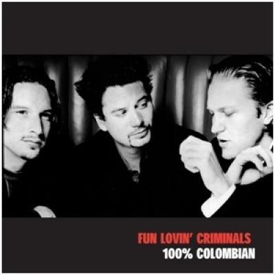 Fun Lovin' Criminals - 100% Colombian