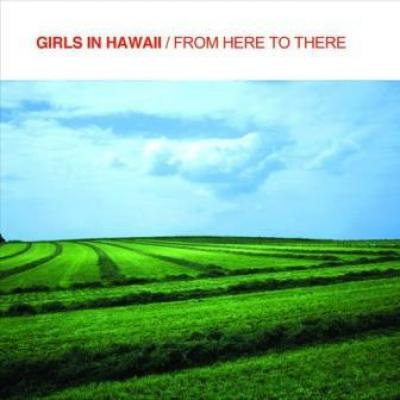 Girls In Hawaii - From Here To There (cover)