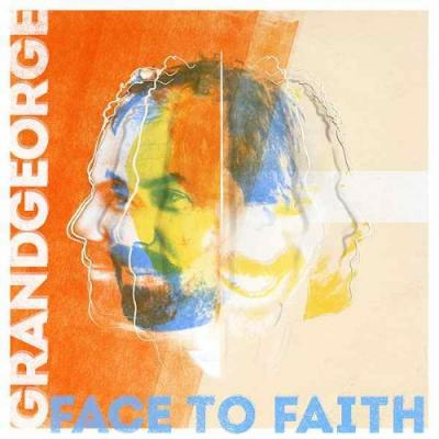 GrandGeorge - Face To Faith