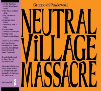 Gruppo Di Pawlowski - Neutral Village Massacre