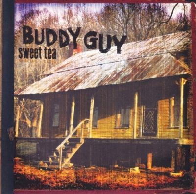 Guy, Buddy - Sweet Tea