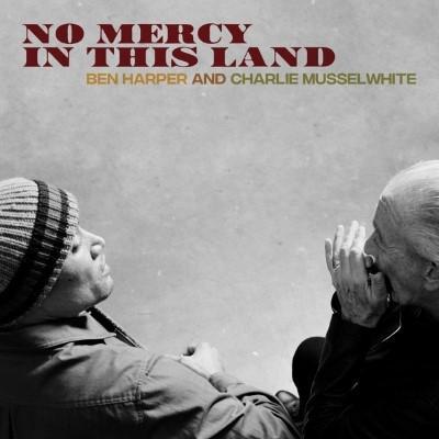 Harper, Ben & Charlie Musselwhite - No Mercy In This Land (Blue Vinyl) (LP)