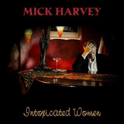 Harvey, Mick - Intoxicated Women (2LP)