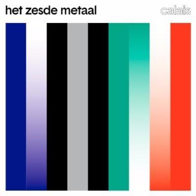 Het Zesde Metaal - Calais (Coloured Vinyl) (LP+CD+Download)