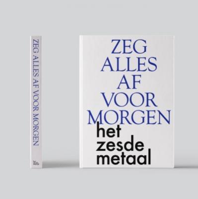 Het Zesde Metaal - Zeg Alles Af Voor Morgen (BOEK+CD)