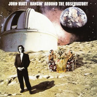 Hiatt, John - Hangin' Around the Observatory