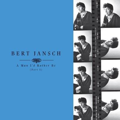 Jansch, Bert - A Man I'd Rather Be (Part 1) (4CD)