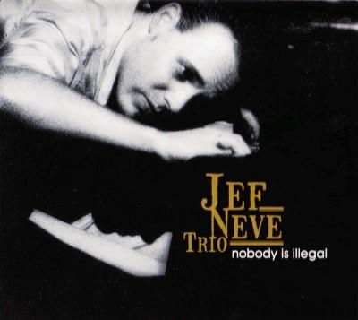 Jef Neve Trio - Nobody Is Illegal (2LP)
